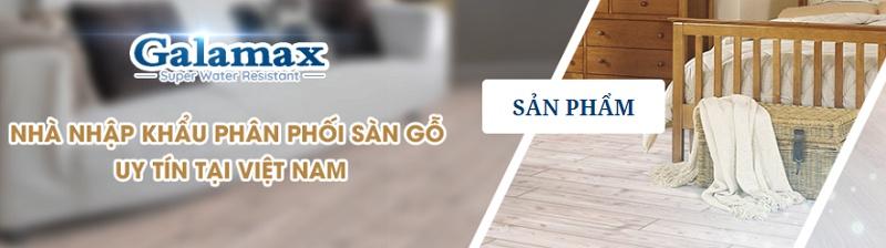 Sàn gỗ Galamax Việt Nam giá rẻ